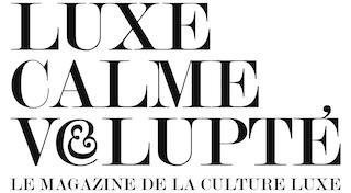 Luxe Calme & Volupté Magazine